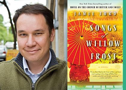 Jamie Ford Will Appear For Songs Of Willow Frost: A Novel